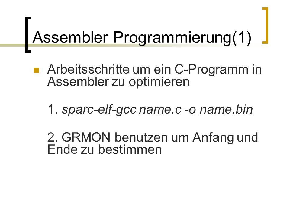 Assembler Programmierung(1) Arbeitsschritte um ein C-Programm in Assembler zu optimieren 1.