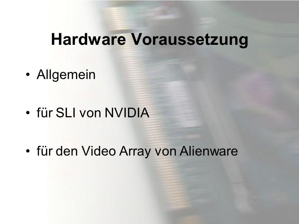 Hardware Voraussetzung Allgemein für SLI von NVIDIA für den Video Array von Alienware