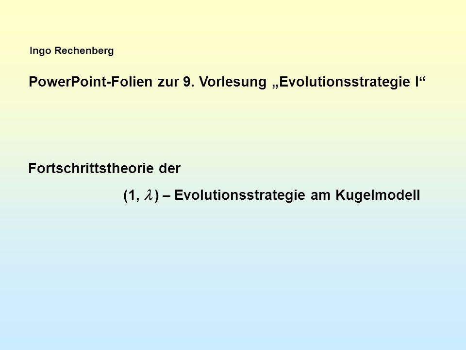 Ingo Rechenberg PowerPoint-Folien zur 9.