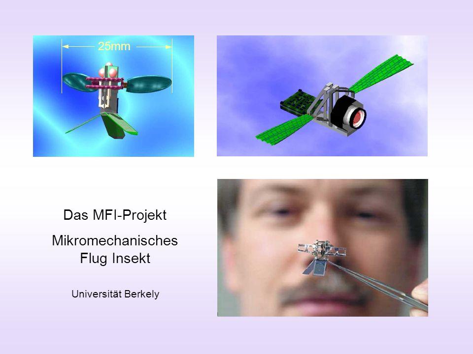 Das MFI-Projekt Mikromechanisches Flug Insekt Universität Berkely 25mm