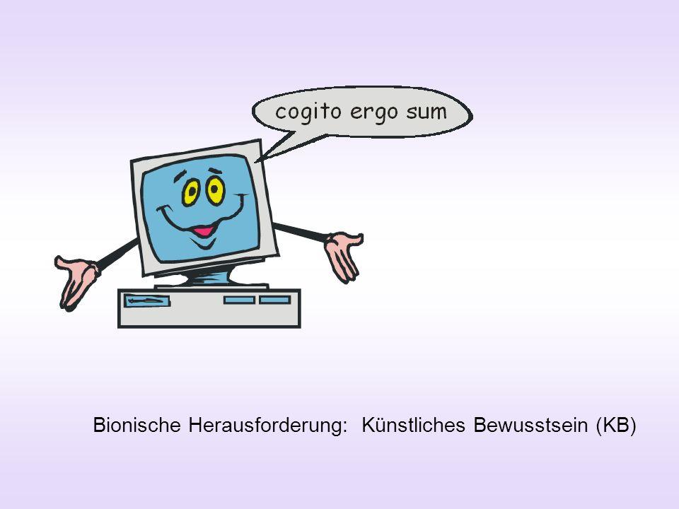 Bionische Herausforderung: Künstliches Bewusstsein (KB)