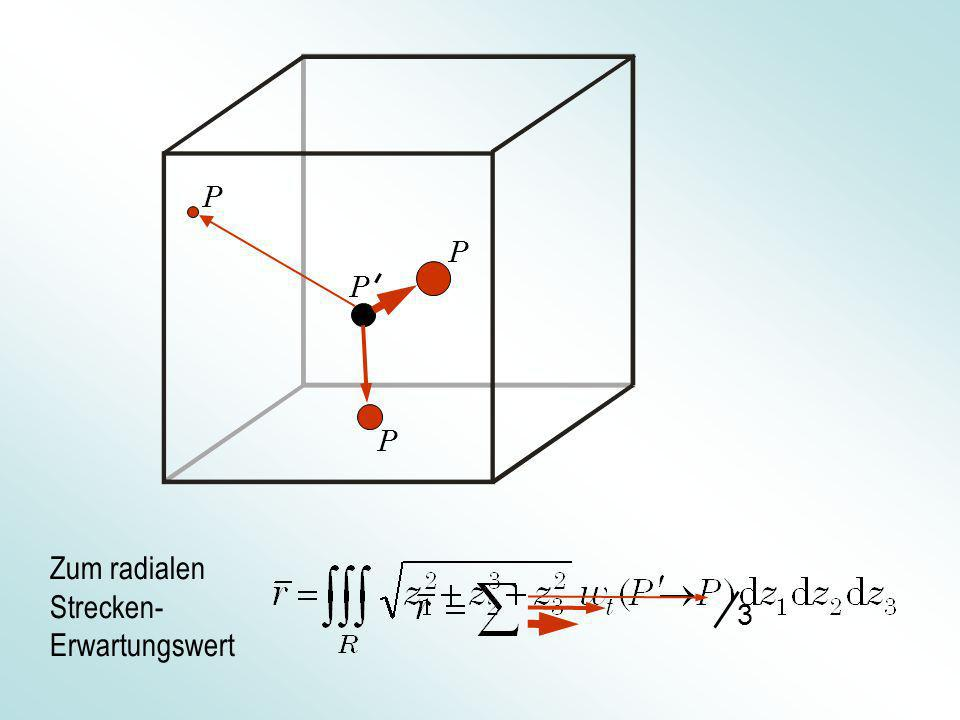 P P Zum radialen Strecken- Erwartungswert P P 3