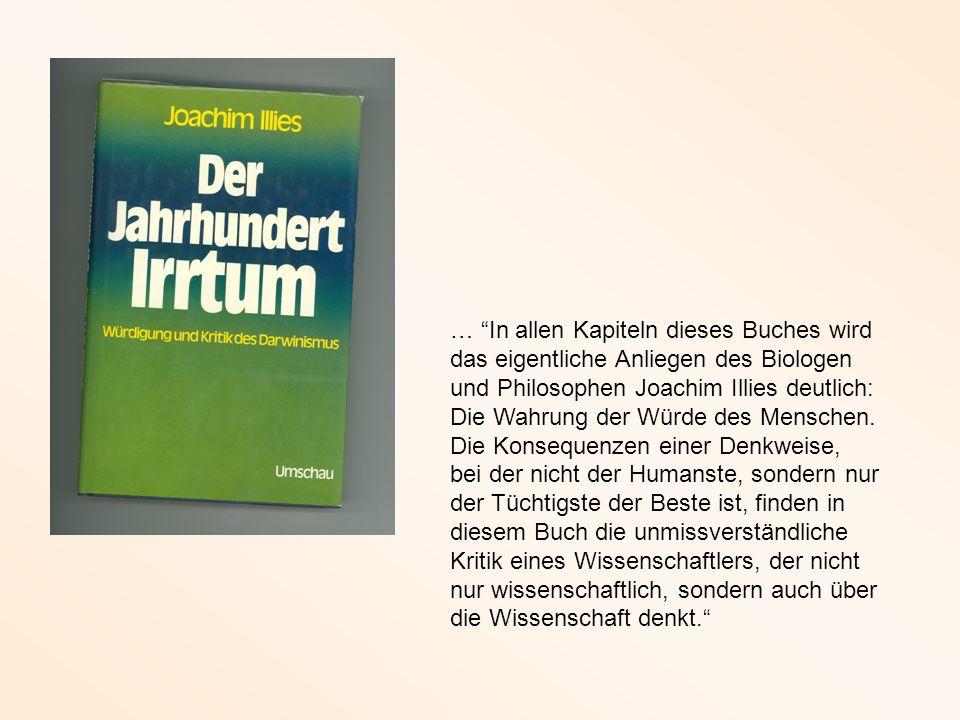 … In allen Kapiteln dieses Buches wird das eigentliche Anliegen des Biologen und Philosophen Joachim Illies deutlich: Die Wahrung der Würde des Mensch