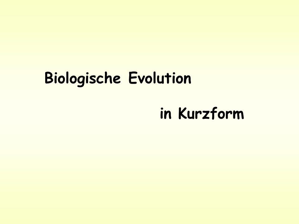 Biologische Evolution in Kurzform
