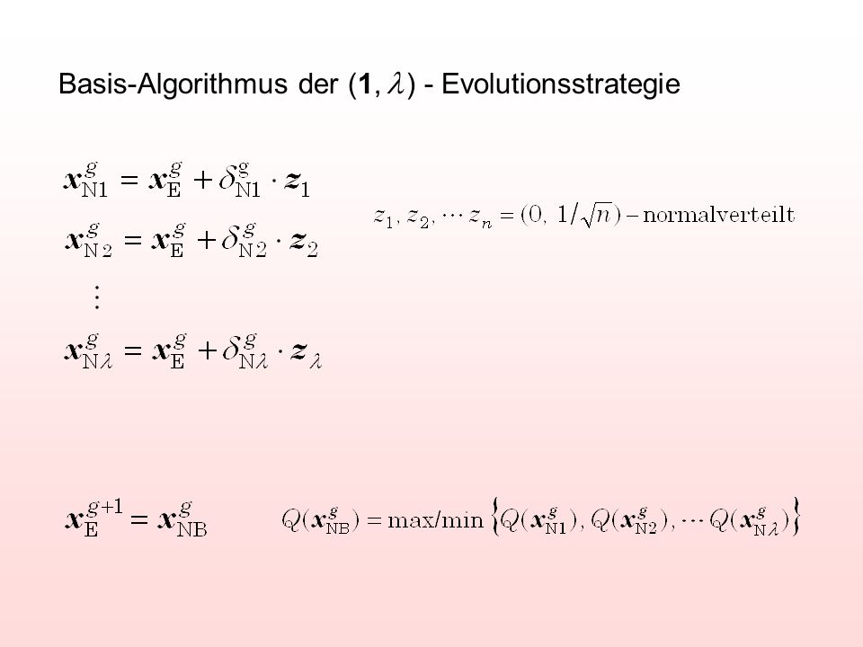 Basis-Algorithmus der (1, ) - Evolutionsstrategie