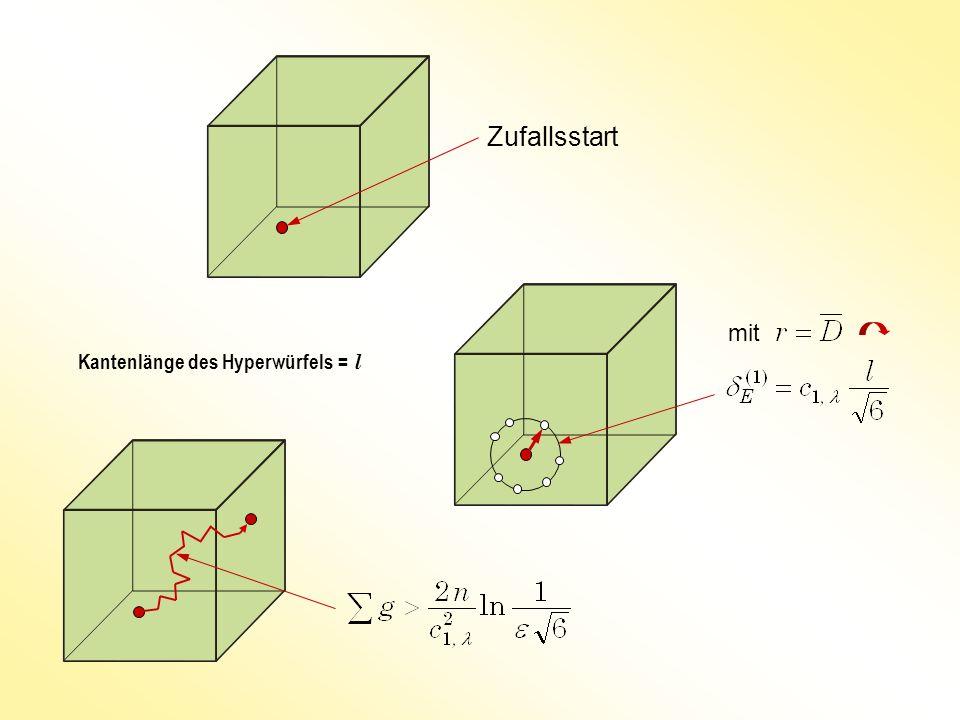 Kantenlänge des Hyperwürfels = l Zufallsstart mit