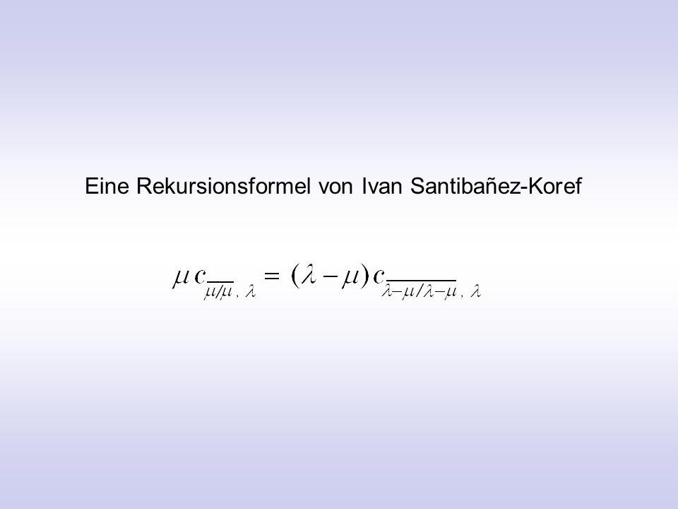 Eine Rekursionsformel von Ivan Santiba ñ ez-Koref