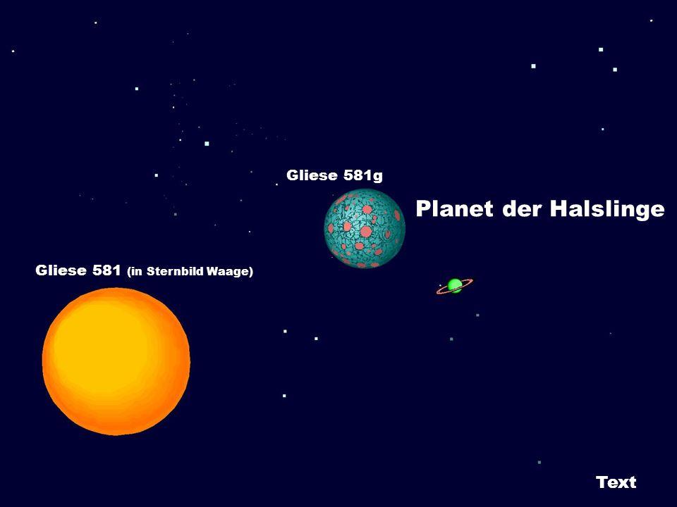 Planet der Halslinge Gliese 581 (in Sternbild Waage) Gliese 581g Text
