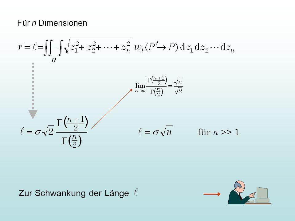 … Für n Dimensionen für n >> 1 Zur Schwankung der Länge