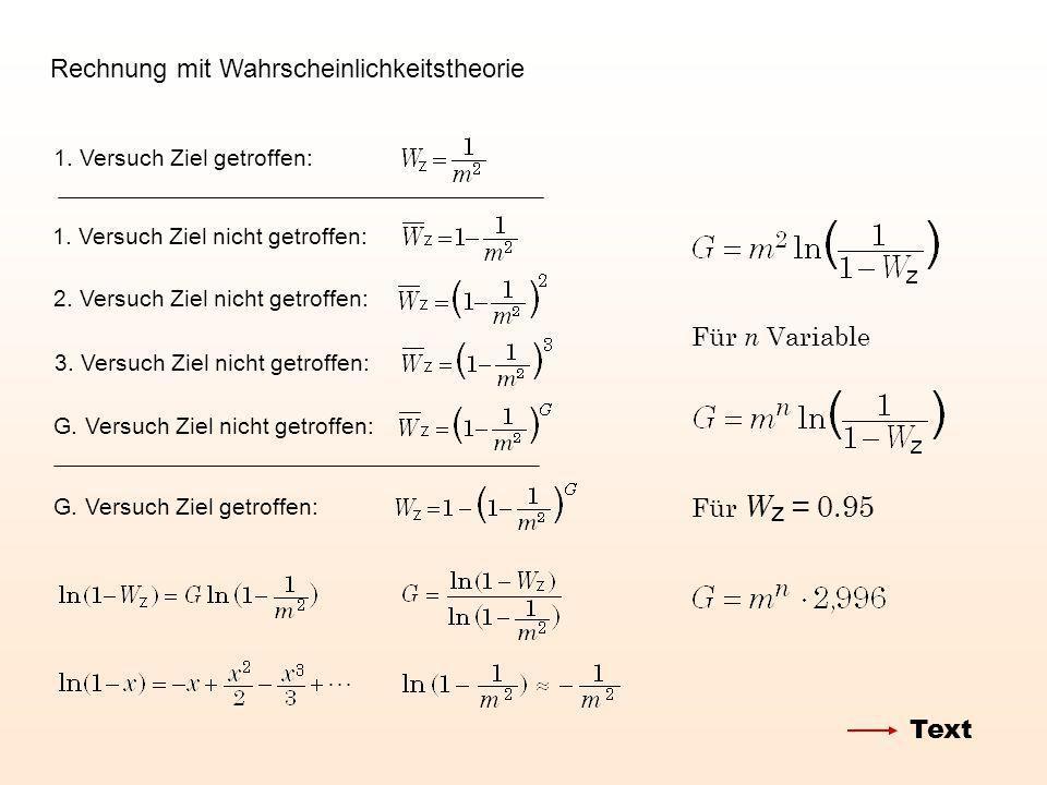 Rechnung mit Wahrscheinlichkeitstheorie 1. Versuch Ziel getroffen:1. Versuch Ziel nicht getroffen:2. Versuch Ziel nicht getroffen: 3. Versuch Ziel nic