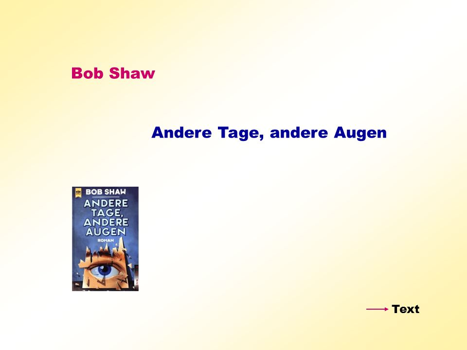 Bob Shaw Andere Tage, andere Augen Text