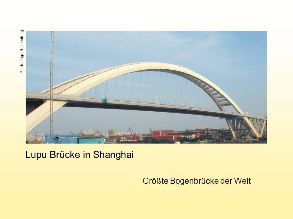 Lupu Brücke in Shanghai Größte Bogenbrücke der Welt Photo: Ingo Rechenberg