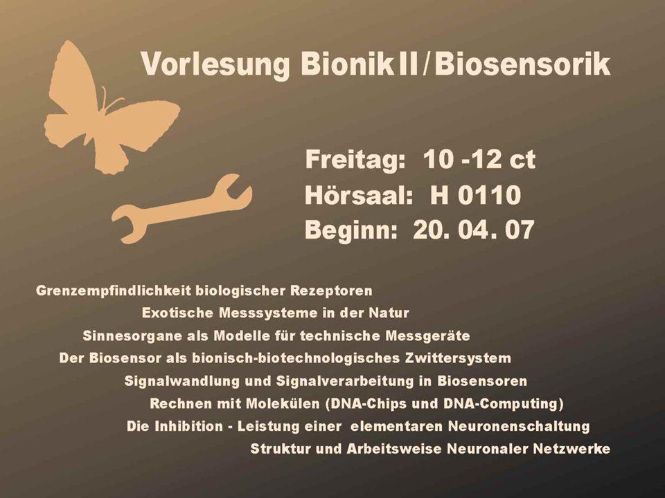 Themenfolge der Vorlesung 1.Grenzleistung elementarer biologischer Sensoren 2.