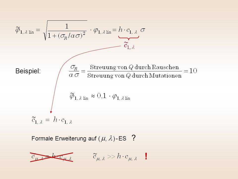 Beispiel: ! Formale Erweiterung auf (, ) - ES ?,1 ~ c