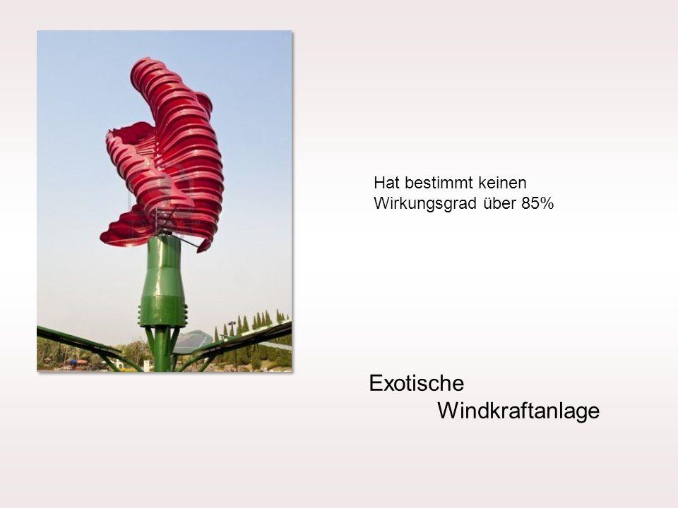 Exotische Windkraftanlage Hat bestimmt keinen Wirkungsgrad über 85%
