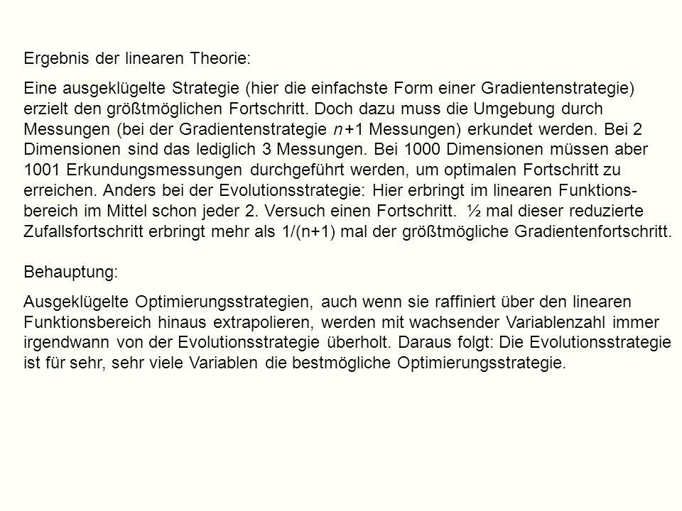 Ergebnis der linearen Theorie: Eine ausgeklügelte Strategie (hier die einfachste Form einer Gradientenstrategie) erzielt den größtmöglichen Fortschrit