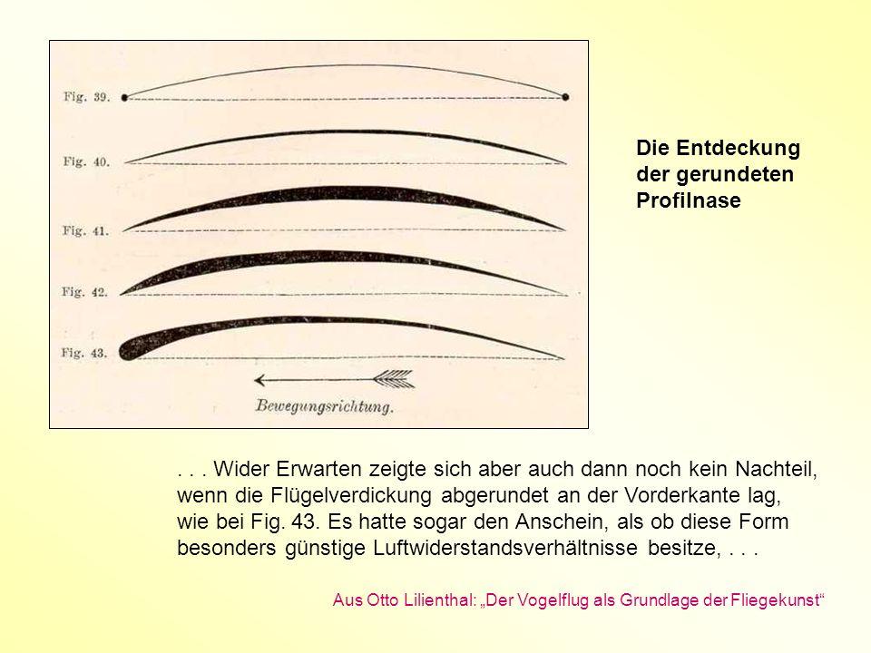 ... Wider Erwarten zeigte sich aber auch dann noch kein Nachteil, wenn die Flügelverdickung abgerundet an der Vorderkante lag, wie bei Fig. 43. Es hat
