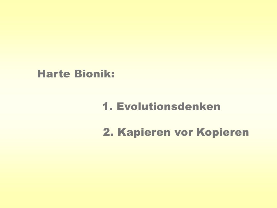 Harte Bionik: 2. Kapieren vor Kopieren 1. Evolutionsdenken