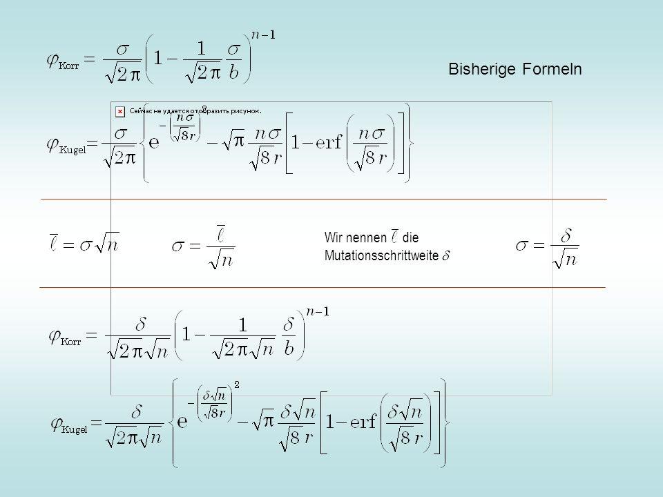 Wir nennen die Mutationsschrittweite Bisherige Formeln