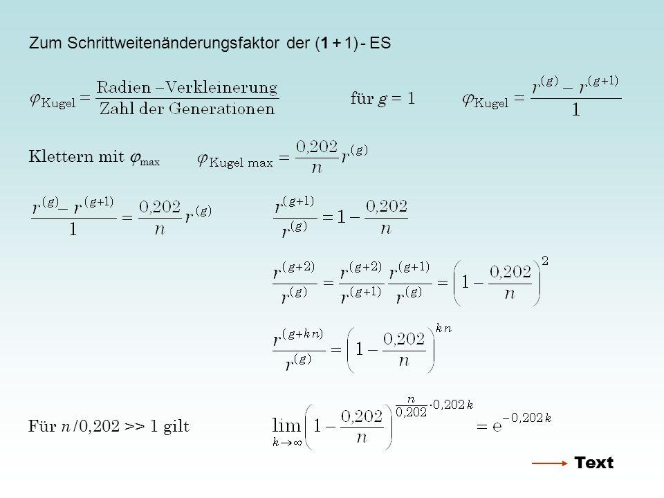 Zum Schrittweitenänderungsfaktor der (1 + 1) - ES für g = 1 Klettern mit max Für n / 0,202 >> 1 gilt Text