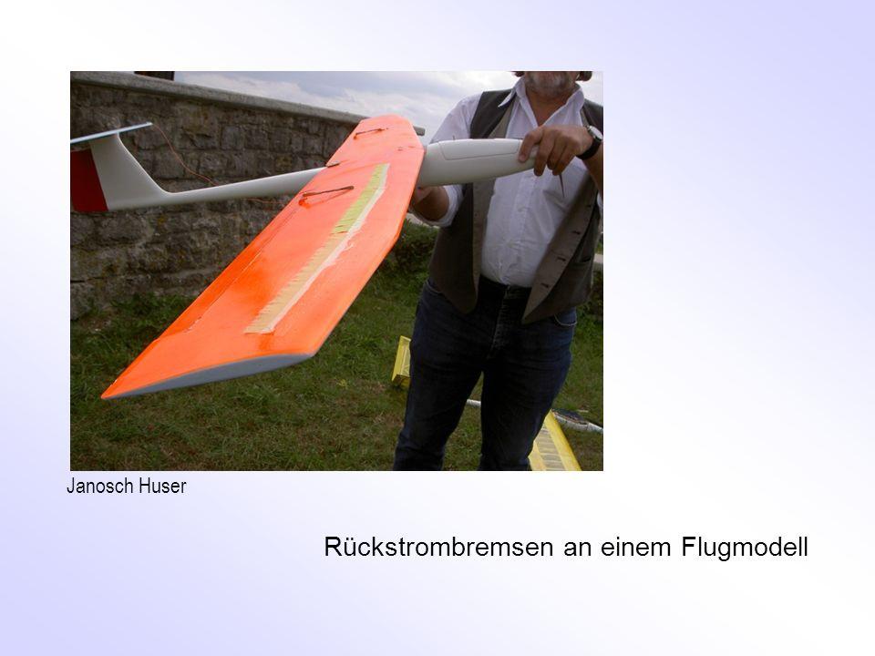 Rückstrombremsen an einem Flugmodell Janosch Huser