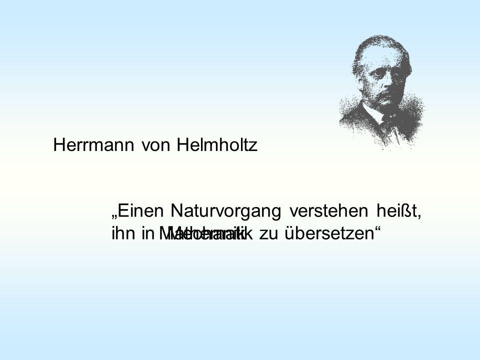 Einen Naturvorgang verstehen heißt, ihn in zu übersetzen Mechanik Mathematik Herrmann von Helmholtz