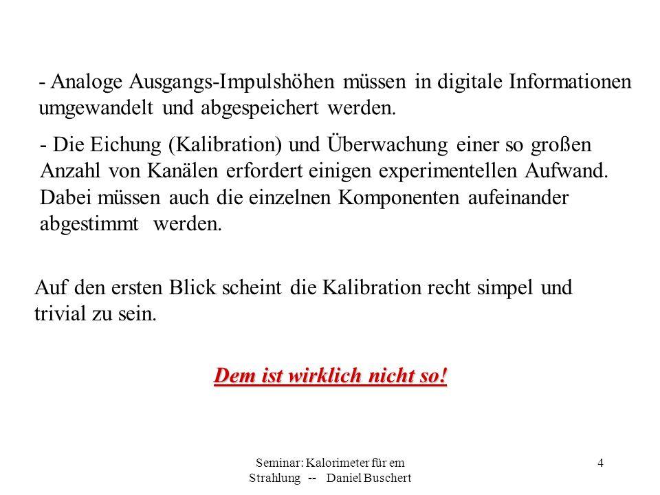 Seminar: Kalorimeter für em Strahlung -- Daniel Buschert 15 2.