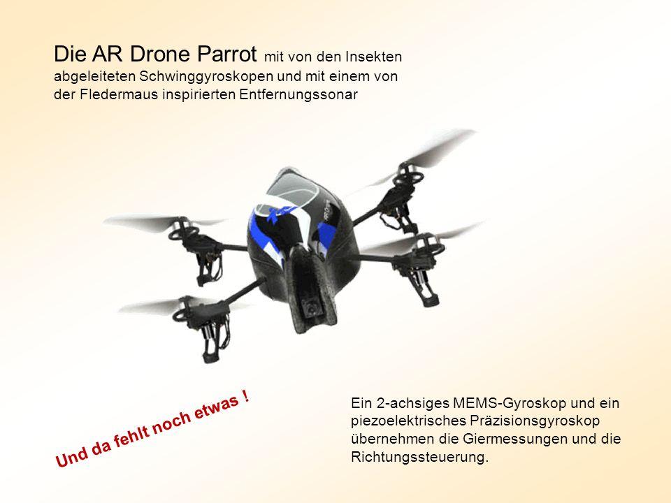 Ein 2-achsiges MEMS-Gyroskop und ein piezoelektrisches Präzisionsgyroskop übernehmen die Giermessungen und die Richtungssteuerung. Die AR Drone Parrot