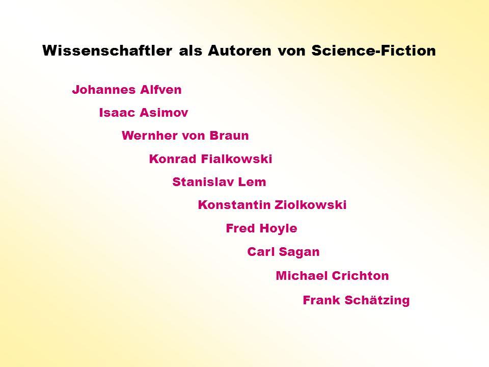 Wissenschaftler als Autoren von Science-Fiction Johannes Alfven Isaac Asimov Wernher von Braun Konrad Fialkowski Stanislav Lem Fred Hoyle Konstantin Z