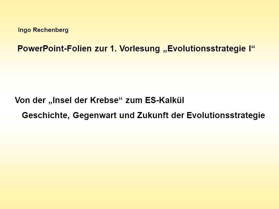 In kompakter Notation Geschachtelte Evolutionsstrategie Vier Bergsteiger, vier Kletterstile Verschiedene Mutationsschrittweiten Verschiedene Strategien