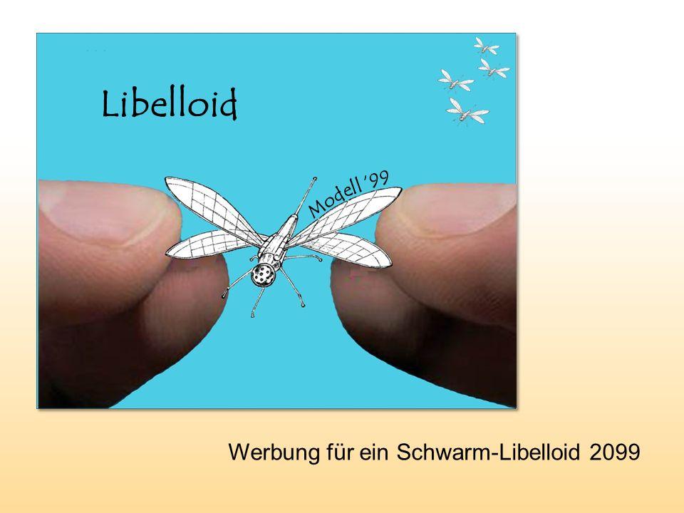 Werbung für ein Schwarm-Libelloid 2099 Libelloid Mo de ll 99