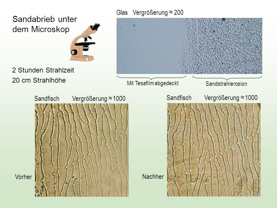Sandabrieb unter dem Microskop Vorher Nachher 2 Stunden Strahlzeit 20 cm Strahlhöhe Glas Vergrößerung 200 Sandfisch Vergrößerung 1000 Mit Tesafilm abg