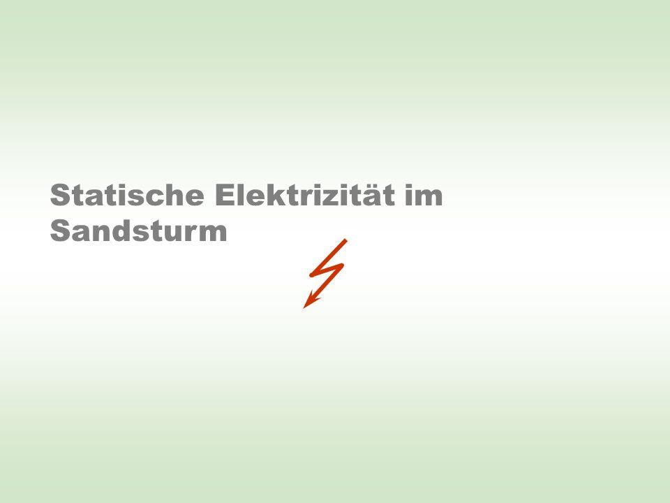 Statische Elektrizität im Sandsturm