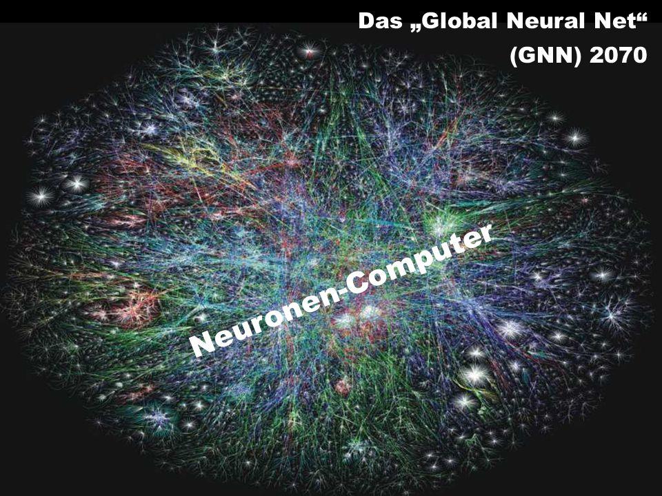 Das Global Neural Net (GNN) 2070 Neuronen-Computer