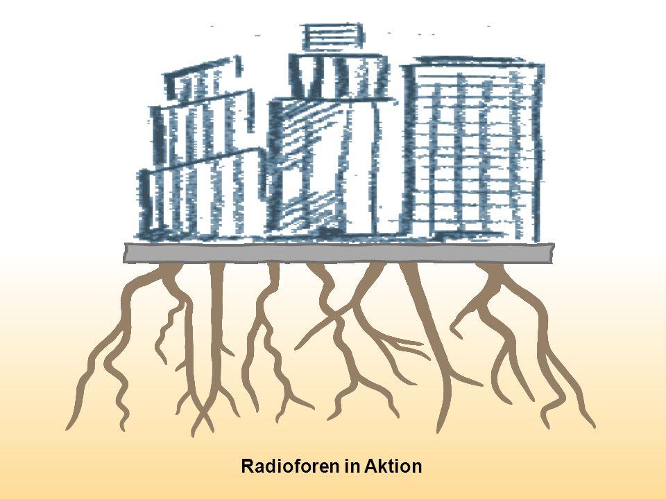 Radioforen in Aktion