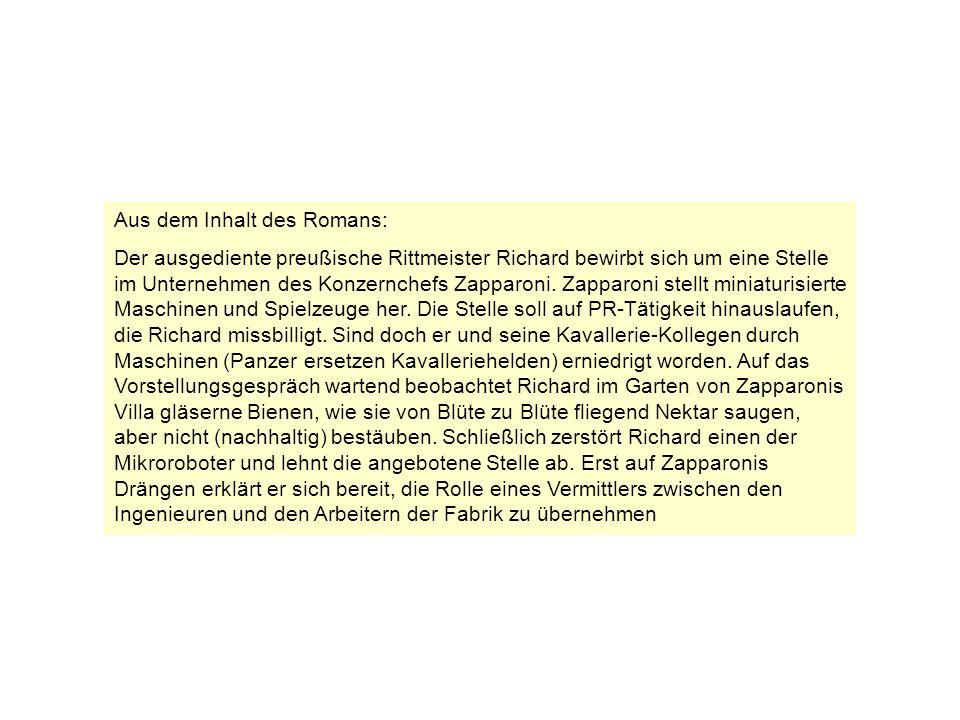 Aus dem Inhalt des Romans: Der ausgediente preußische Rittmeister Richard bewirbt sich um eine Stelle im Unternehmen des Konzernchefs Zapparoni. Zappa