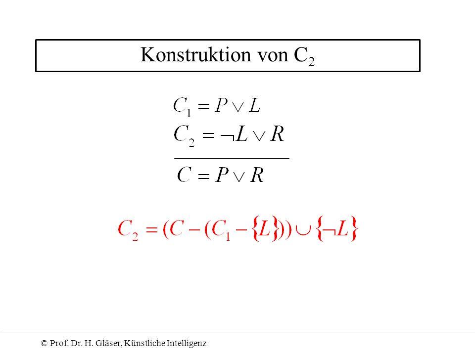 © Prof. Dr. H. Gläser, Künstliche Intelligenz Konstruktion von C 2