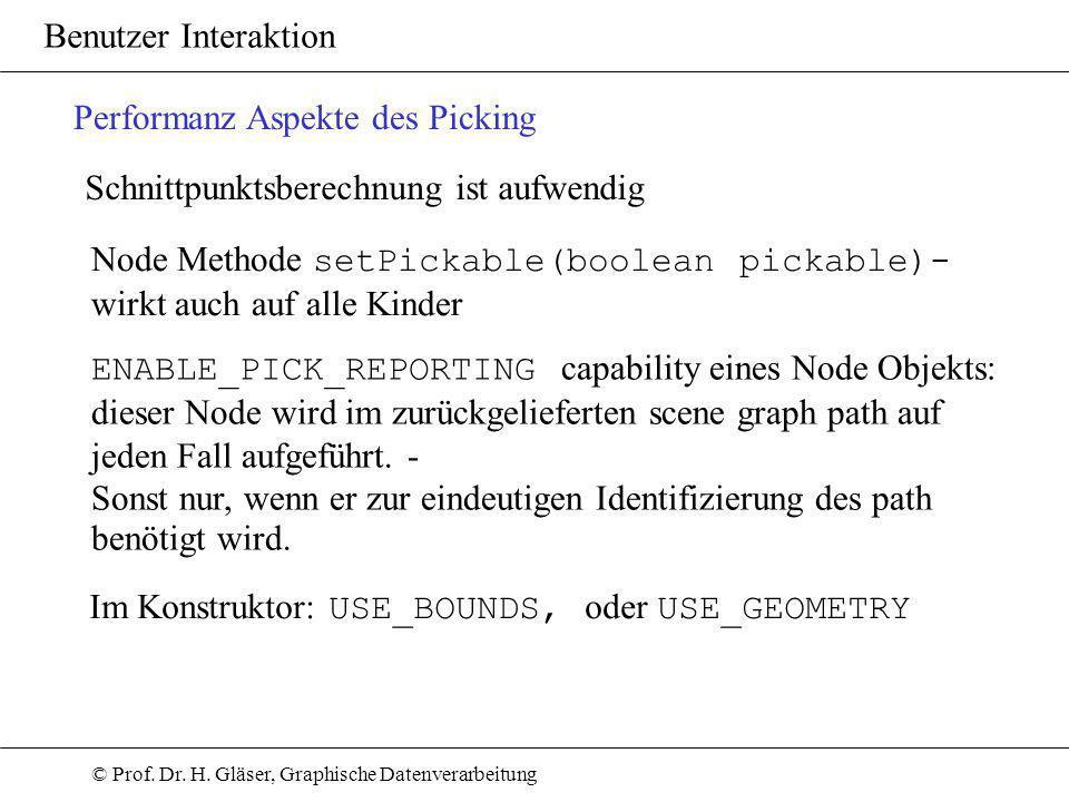 © Prof. Dr. H. Gläser, Graphische Datenverarbeitung Benutzer Interaktion Performanz Aspekte des Picking Schnittpunktsberechnung ist aufwendig Node Met