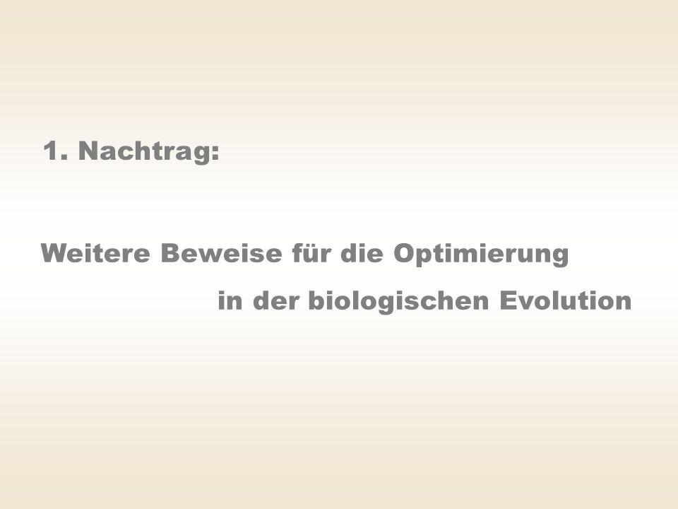 1. Nachtrag: Weitere Beweise für die Optimierung in der biologischen Evolution