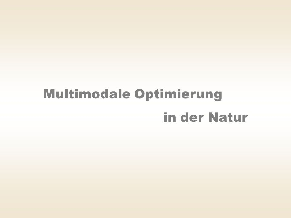 Multimodale Optimierung in der Natur
