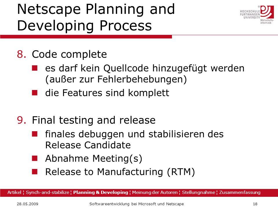 28.05.2009Softwareentwicklung bei Microsoft und Netscape18 Netscape Planning and Developing Process 8.Code complete es darf kein Quellcode hinzugefügt