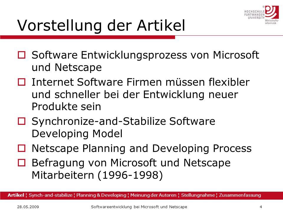 28.05.2009Softwareentwicklung bei Microsoft und Netscape4 Vorstellung der Artikel Software Entwicklungsprozess von Microsoft und Netscape Internet Sof