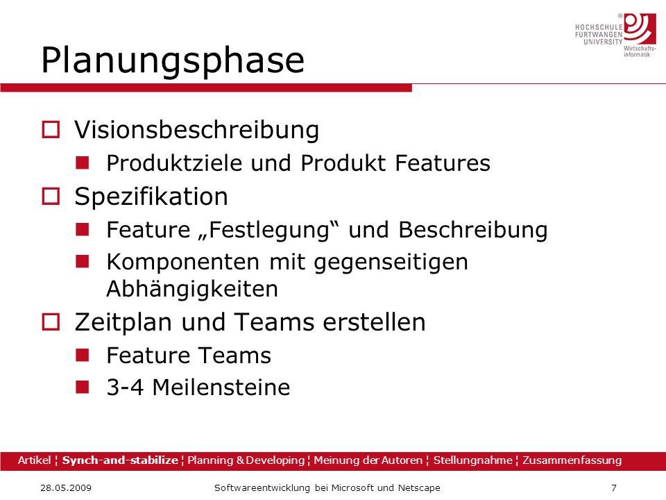 28.05.2009Softwareentwicklung bei Microsoft und Netscape7 Planungsphase Visionsbeschreibung Produktziele und Produkt Features Spezifikation Feature Fe