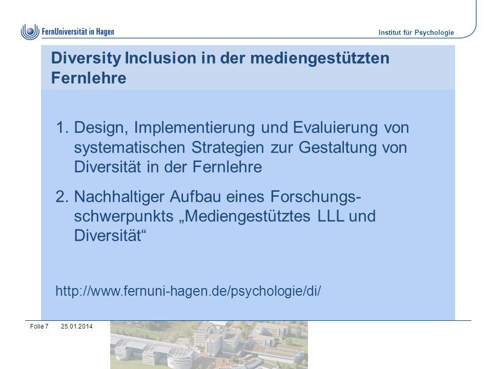 25.01.2014Folie 7 Diversity Inclusion in der mediengestützten Fernlehre 1.Design, Implementierung und Evaluierung von systematischen Strategien zur Ge