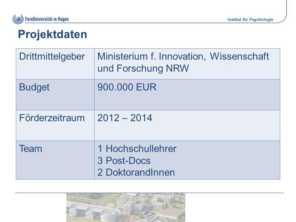 Institut für Psychologie Projektdaten DrittmittelgeberMinisterium f. Innovation, Wissenschaft und Forschung NRW Budget900.000 EUR Förderzeitraum2012 –