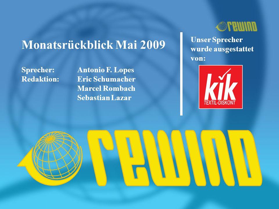 Monatsrückblick Mai 2009 Sprecher: Antonio F.