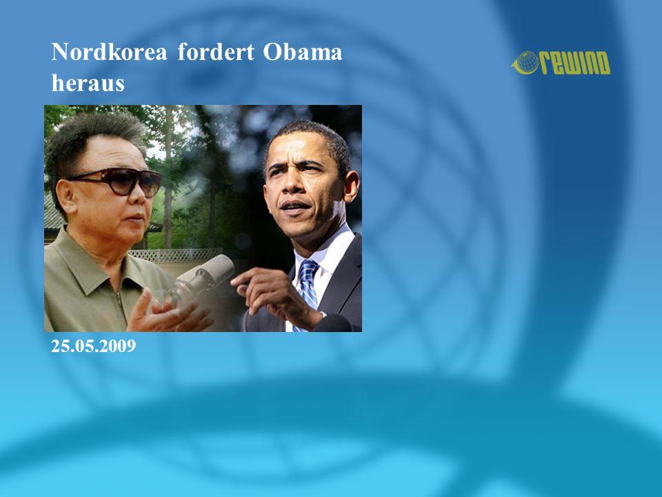 Nordkorea fordert Obama heraus 25.05.2009