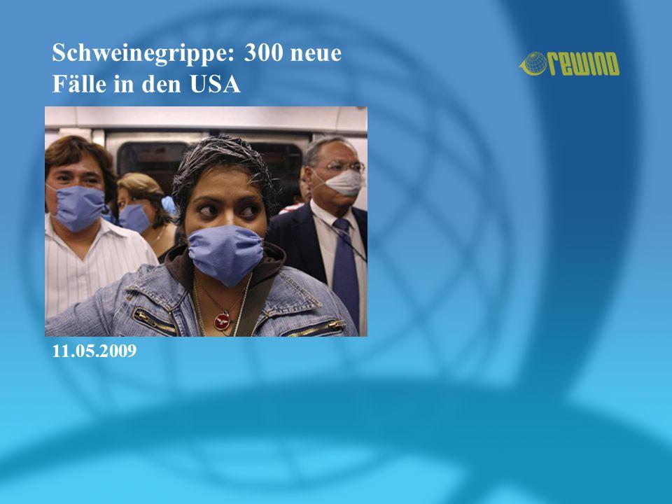 Schweinegrippe: 300 neue Fälle in den USA 11.05.2009