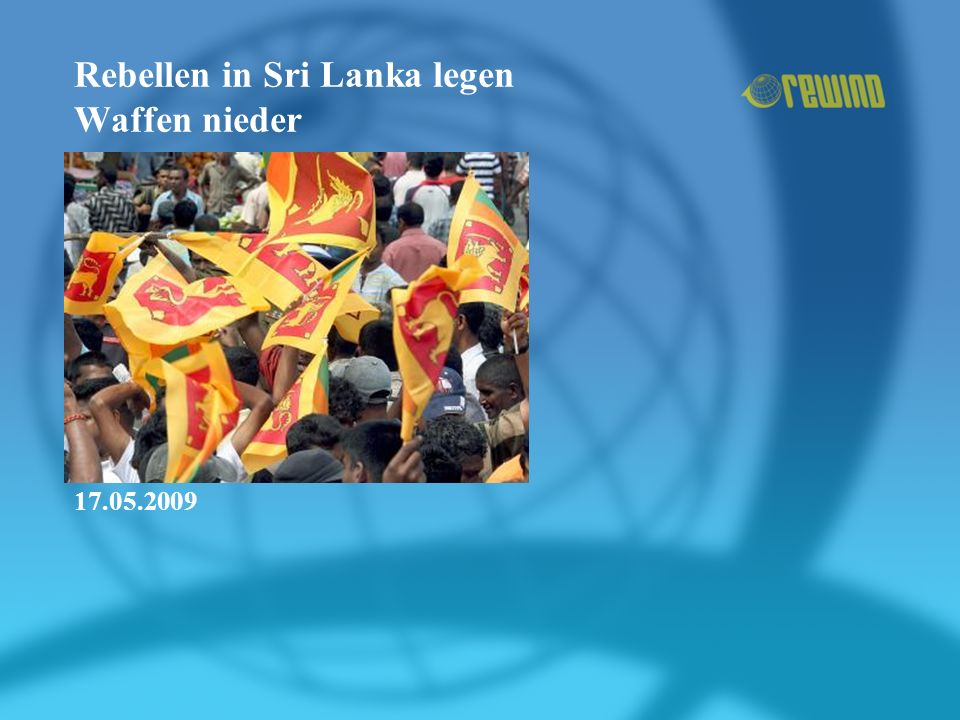 Rebellen in Sri Lanka legen Waffen nieder 17.05.2009