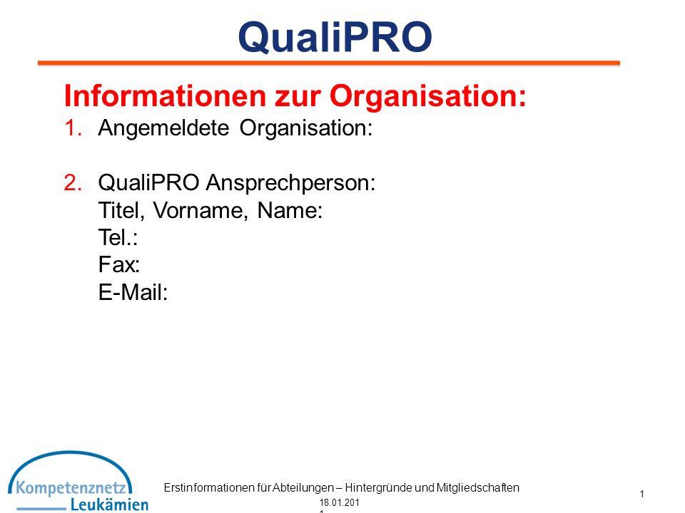 Erstinformationen für Abteilungen – Hintergründe und Mitgliedschaften 18.01.201 1 Informationen zur Organisation: 1.Angemeldete Organisation: 2.QualiP